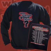 Who Started You Church Crewneck Sweatshirt