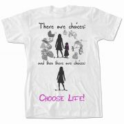 There are Choices T-Shirt