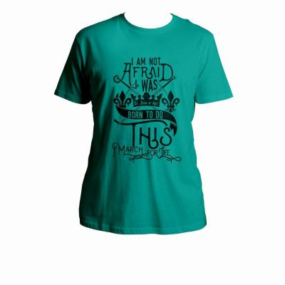 Born To Do This March For Life Jade T-Shirt -  - PL50-J