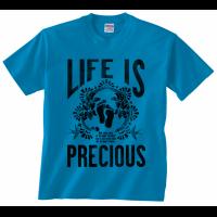 Life is Precious T Shirt