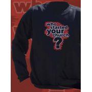 Who Started Your Church Crewneck Sweatshirt