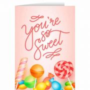 You're So Sweet Valentine's Day Greeting Card