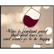 Wine is Constant Proof Wall Plaque